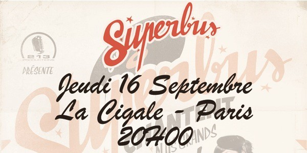 La Cigale - Paris - SUPERBUS