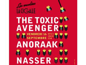 La Cigale - Paris - THE TOXIC AVENGER + ANORAAK + NASSER  : LES ENVOLÉES - 1ERE ÉDITION