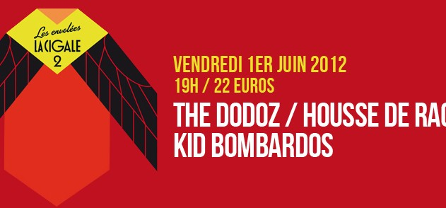 La Cigale - Paris - HOUSSE DE RACKET - THE DODOZ - KID BOMBARDOS