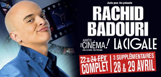 "RACHID BADOURI : ""ARRETE TON CINEMA!"""