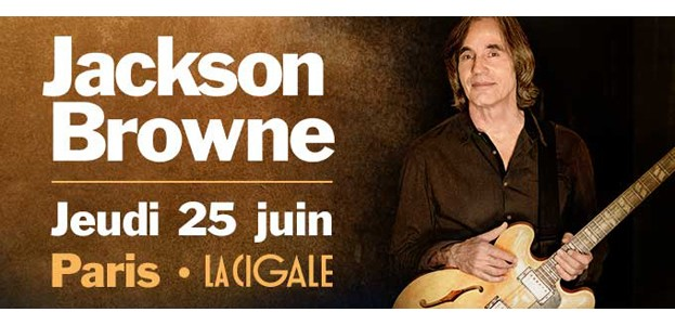 La Cigale - Paris - JACKSON BROWNE