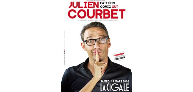 La Cigale - Paris - JULIEN COURBET FAIT SON COMIC OUT