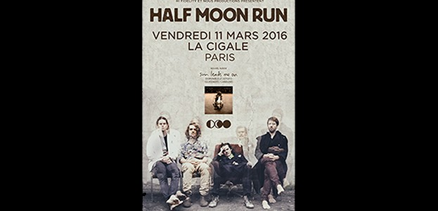 La Cigale - Paris - HALF MOON RUN