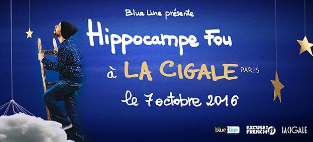 La Cigale - Paris - HIPPOCAMPE FOU