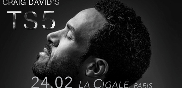 La Cigale - Paris - CRAIG DAVID'S TS5