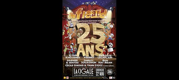 La Cigale - Paris - LES 25 ANS DU FIEALD
