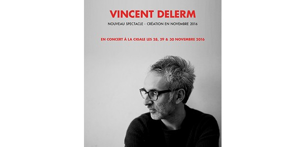 La Cigale - Paris - VINCENT DELERM