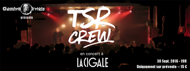 La Cigale - Paris - TSR CREW