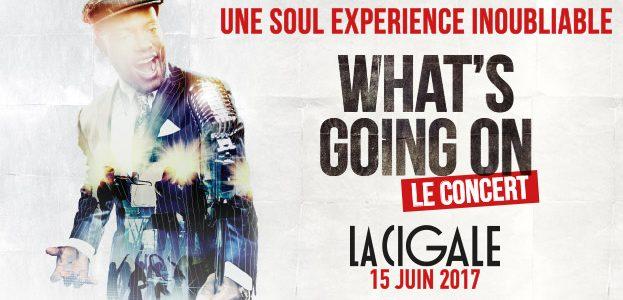 La Cigale - Paris - WHAT'S GOING ON