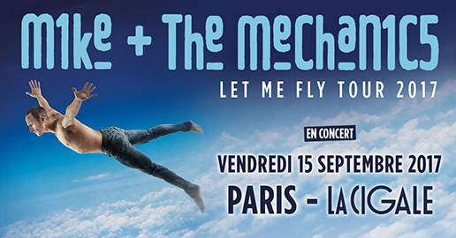 La Cigale - Paris - MIKE + THE MECHANICS