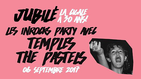 LES INROCKS PARTY AVEC TEMPLES & THE PASTELS